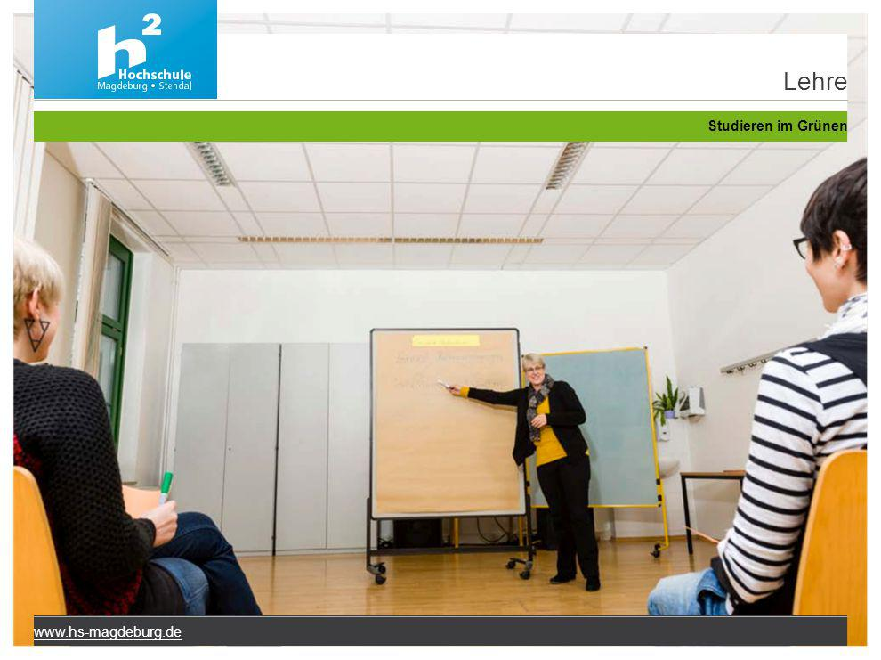 www.hs-magdeburg.de Lehre Studieren im Grünen