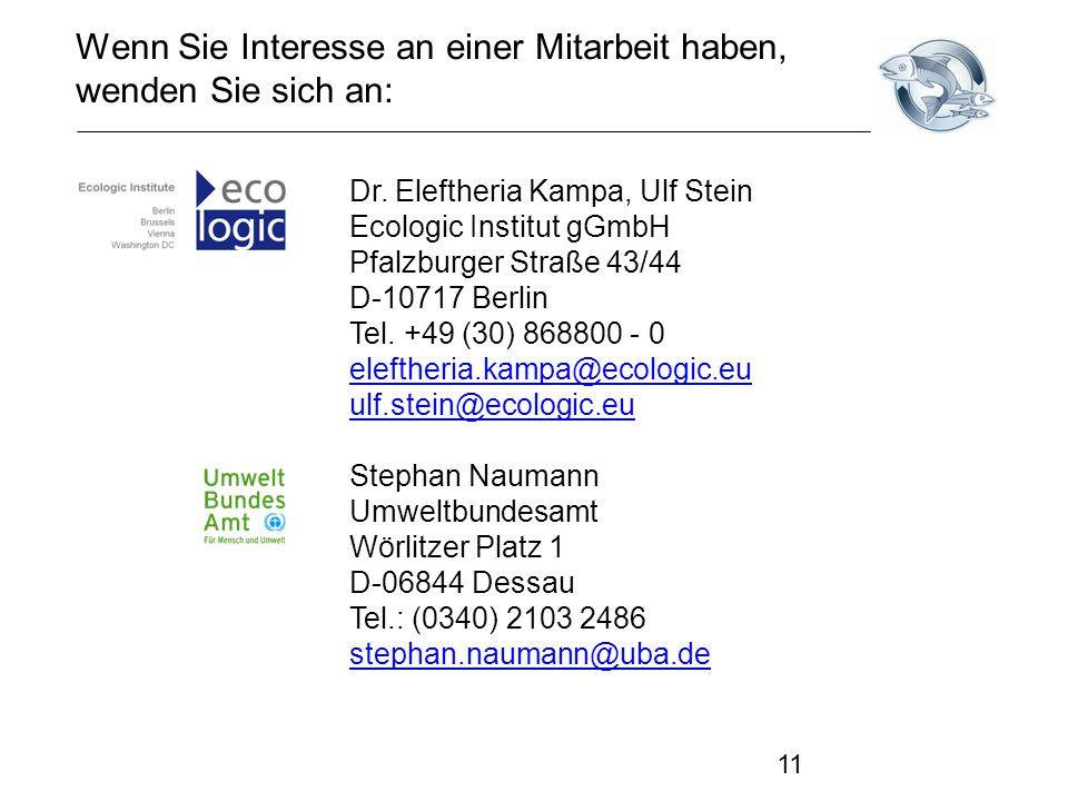11 Dr. Eleftheria Kampa, Ulf Stein Ecologic Institut gGmbH Pfalzburger Straße 43/44 D-10717 Berlin Tel. +49 (30) 868800 - 0 eleftheria.kampa@ecologic.