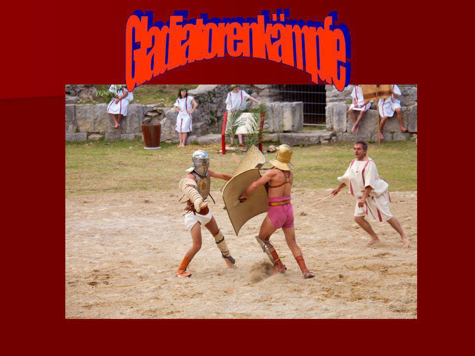 Die Gladiatorenkämpfe Gladiatorenkämpfe wurden auch Brot und Spiele genannt, weil die höhere Bevölkerung etwas zu Essen bekam.