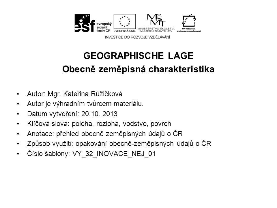 GEOGRAPHISCHE LAGE Obecně zeměpisná charakteristika Autor: Mgr.