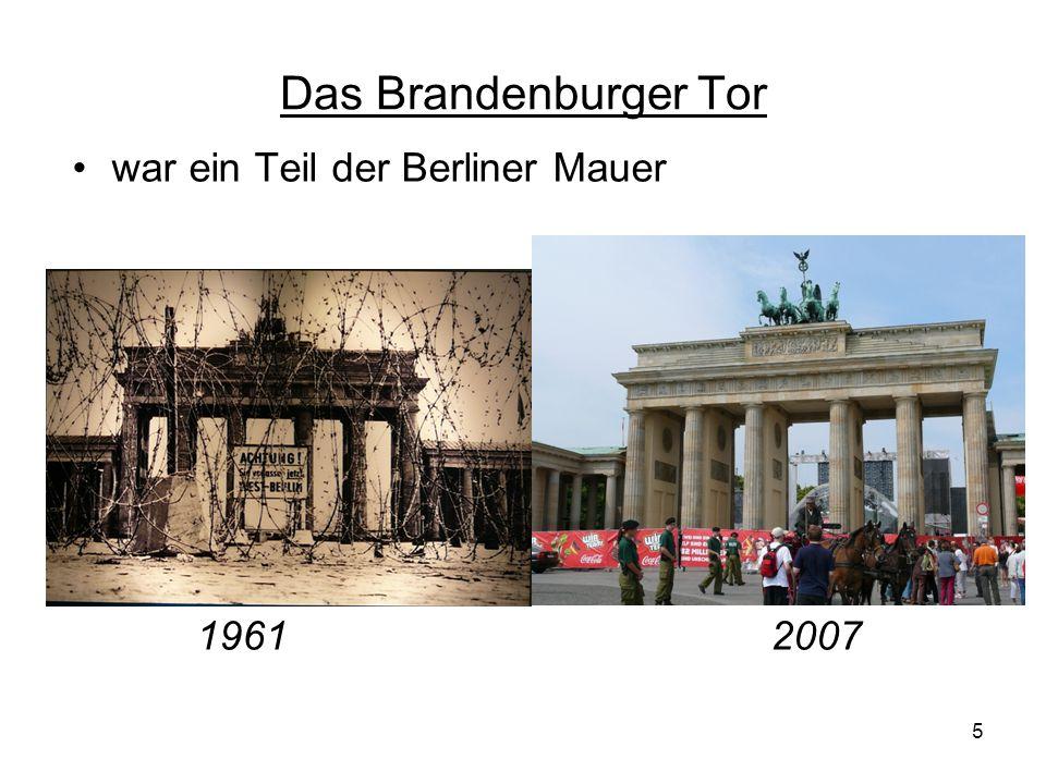 Das Brandenburger Tor war ein Teil der Berliner Mauer 1961 2007 5
