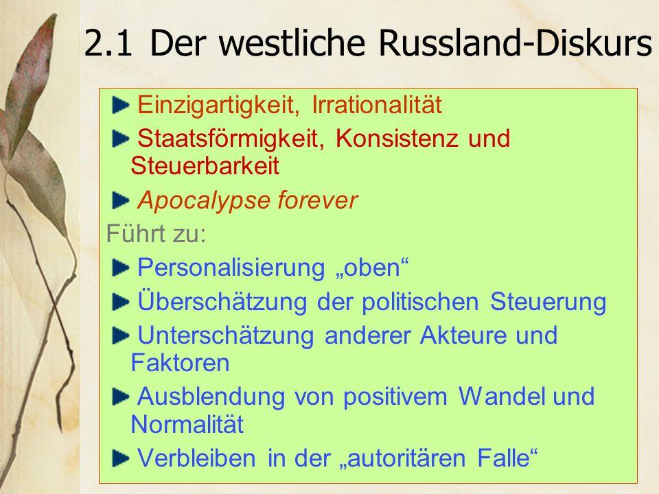 """2.2 Nützliche Annahmen """"Russland kann man verstehen; politische Prozesse sind nicht irrational."""