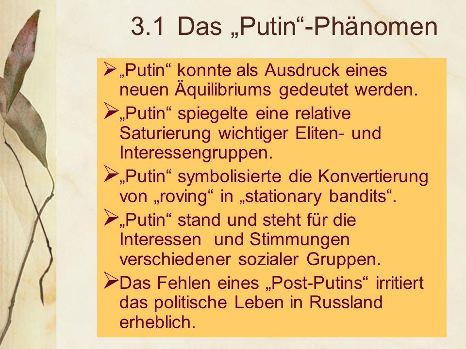 """3.1Das """"Putin -Phänomen  """" Putin konnte als Ausdruck eines neuen Äquilibriums gedeutet werden."""