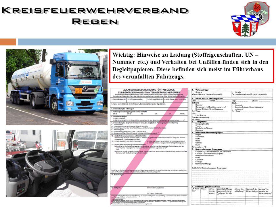 Wichtig: Hinweise zu Ladung (Stoffeigenschaften, UN – Nummer etc.) und Verhalten bei Unfällen finden sich in den Begleitpapieren. Diese befinden sich