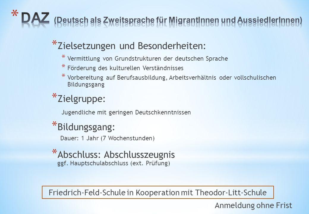 * Zielsetzungen und Besonderheiten: * Vermittlung von Grundstrukturen der deutschen Sprache * Förderung des kulturellen Verständnisses * Vorbereitung