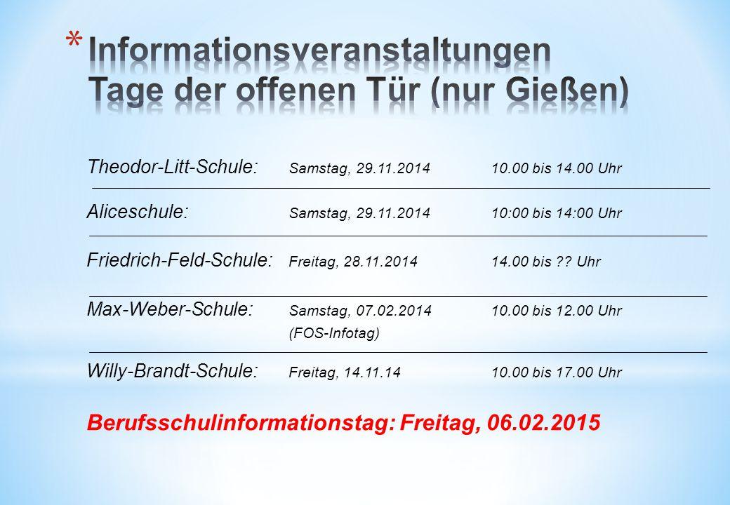 Theodor-Litt-Schule: Samstag, 29.11.201410.00 bis 14.00 Uhr Aliceschule: Samstag, 29.11.201410:00 bis 14:00 Uhr Friedrich-Feld-Schule: Freitag, 28.11.