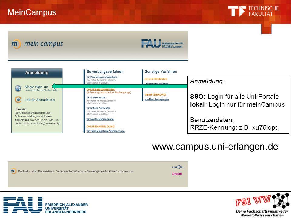 MeinCampus Anmeldung: SSO: Login für alle Uni-Portale lokal: Login nur für meinCampus Benutzerdaten: RRZE-Kennung: z.B.