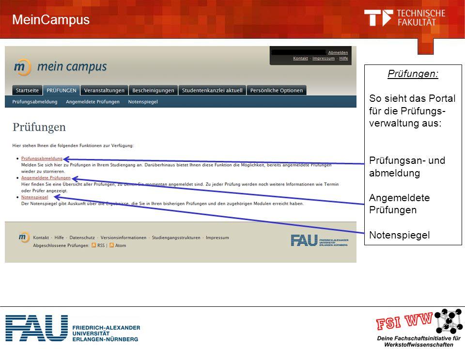 MeinCampus Prüfungen: So sieht das Portal für die Prüfungs- verwaltung aus: Prüfungsan- und abmeldung Angemeldete Prüfungen Notenspiegel