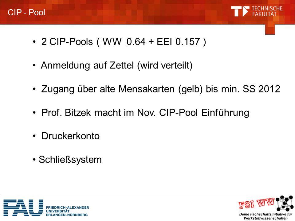 CIP - Pool 2 CIP-Pools ( WW 0.64 + EEI 0.157 ) Anmeldung auf Zettel (wird verteilt) Zugang über alte Mensakarten (gelb) bis min.