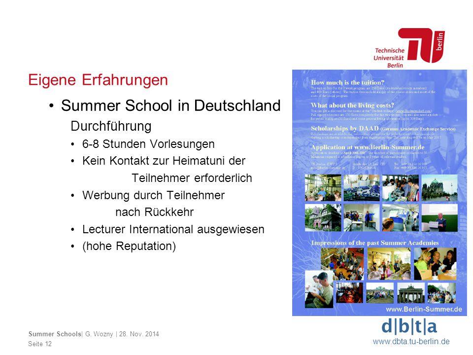 d b t a www.dbta.tu-berlin.de Eigene Erfahrungen Seite 12 Summer Schools  G. Wozny   28. Nov. 2014 Summer School in Deutschland Durchführung 6-8 Stund