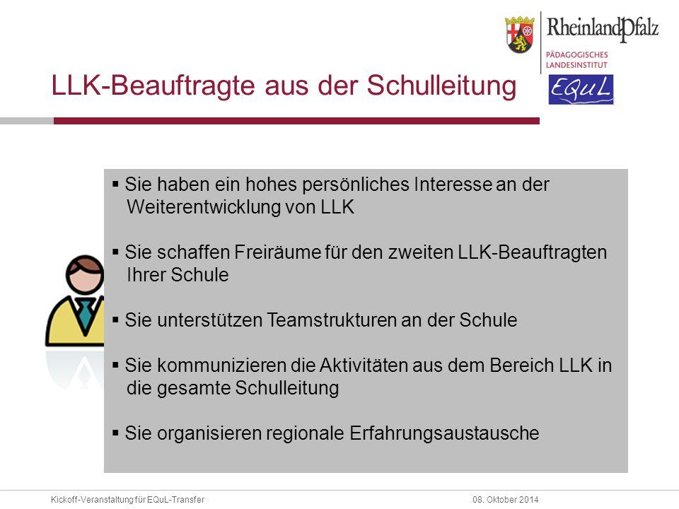 Kickoff-Veranstaltung für EQuL-Transfer08. Oktober 2014 LLK-Beauftragte aus der Schulleitung  Sie haben ein hohes persönliches Interesse an der Weite