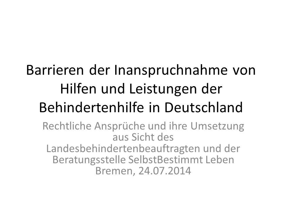 Barrieren der Inanspruchnahme von Hilfen und Leistungen der Behindertenhilfe in Deutschland Rechtliche Ansprüche und ihre Umsetzung aus Sicht des Land