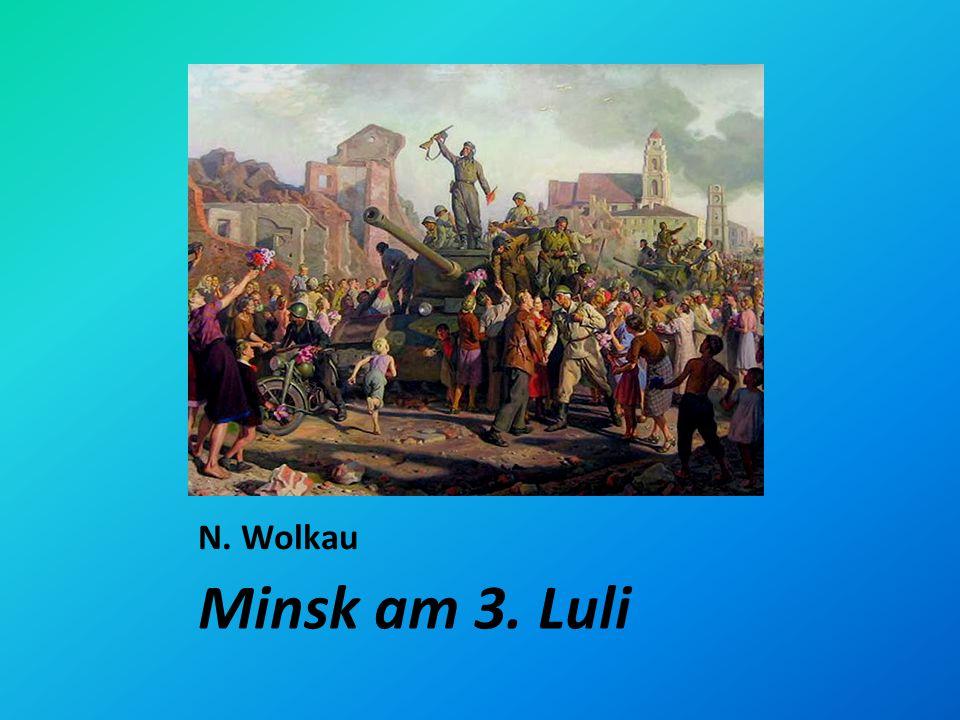 N. Wolkau Minsk am 3. Luli