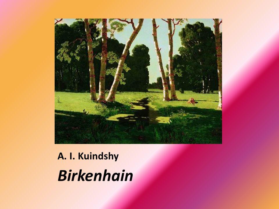 A. I. Kuindshy Birkenhain