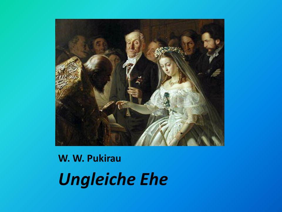 W. W. Pukirau Ungleiche Ehe