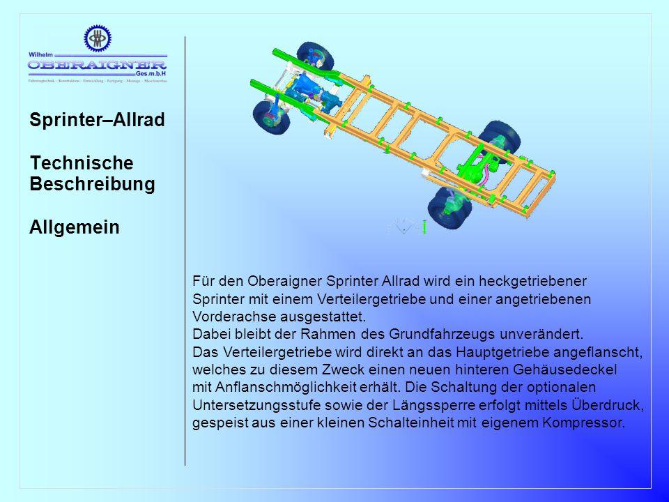 Sprinter–Allrad Technische Beschreibung Verteilergetriebe Das Verteilergetriebe ist als 2-Wellengetriebe mit Zahnkette ausgeführt.