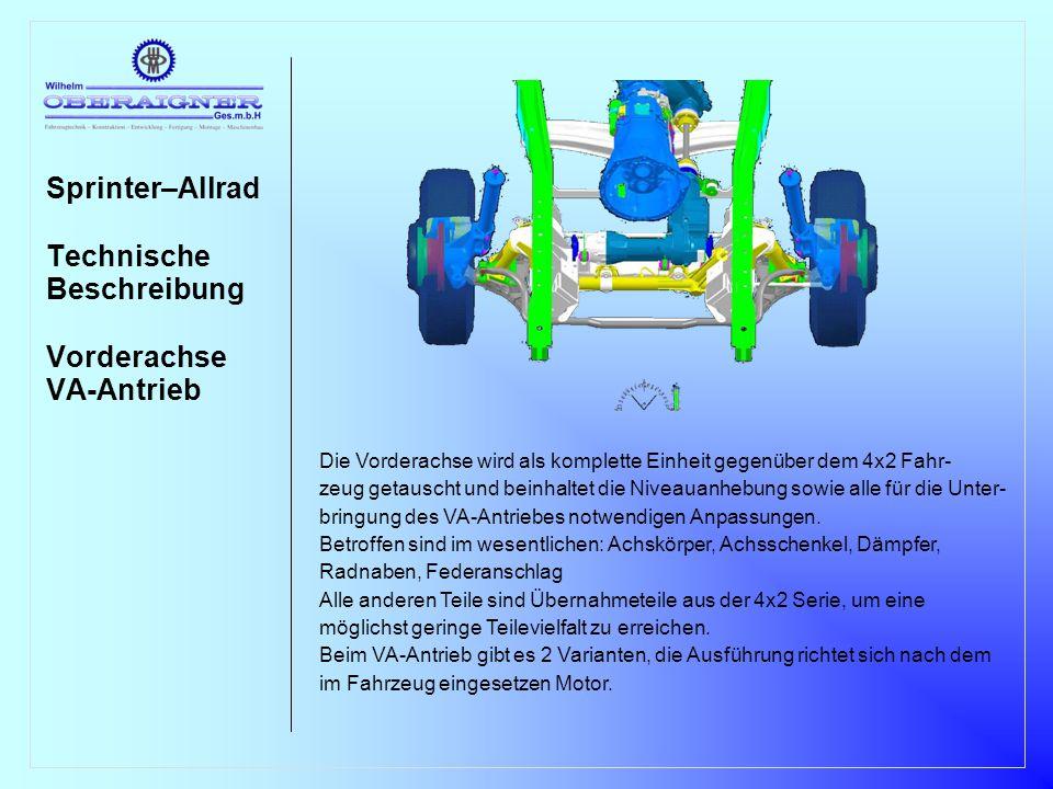 Sprinter–Allrad Technische Beschreibung VA-Antrieb Anordung und VA-Antrieb bei Schaltgetriebe (G32) und Sprint-Shift Getriebe (ASG) mit 4 Zylinder Motor