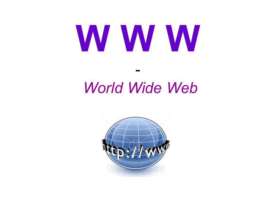 Das World Wide Web kommt aus dem Englischen und bedeutet 'Weltweites Netz' ist ein über das Internet abrufbares Hypertext-System besteht aus elektronischen Elementen wurde am 6.8.1991 zur Nutzung freigegeben