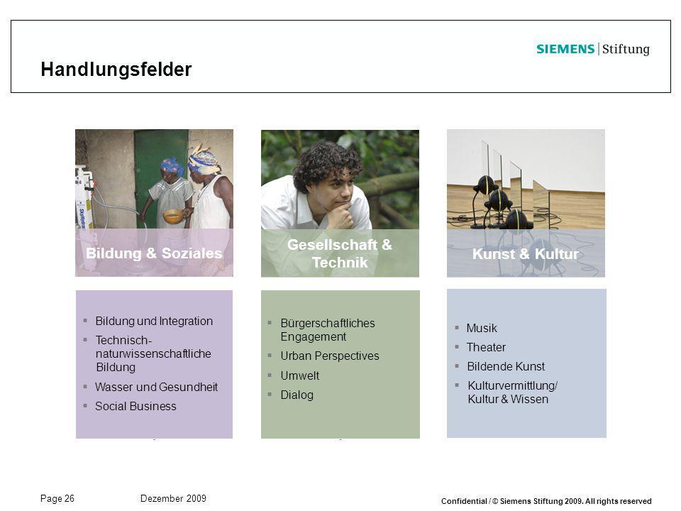 Page 26 Dezember 2009 Confidential / © Siemens Stiftung 2009. All rights reserved Handlungsfelder Bildung & Soziales  Bildung und Integration  Techn
