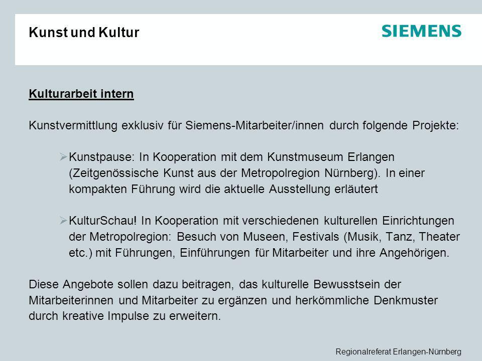 Regionalreferat Erlangen-Nürnberg Kunst und Kultur Kulturarbeit intern Kunstvermittlung exklusiv für Siemens-Mitarbeiter/innen durch folgende Projekte