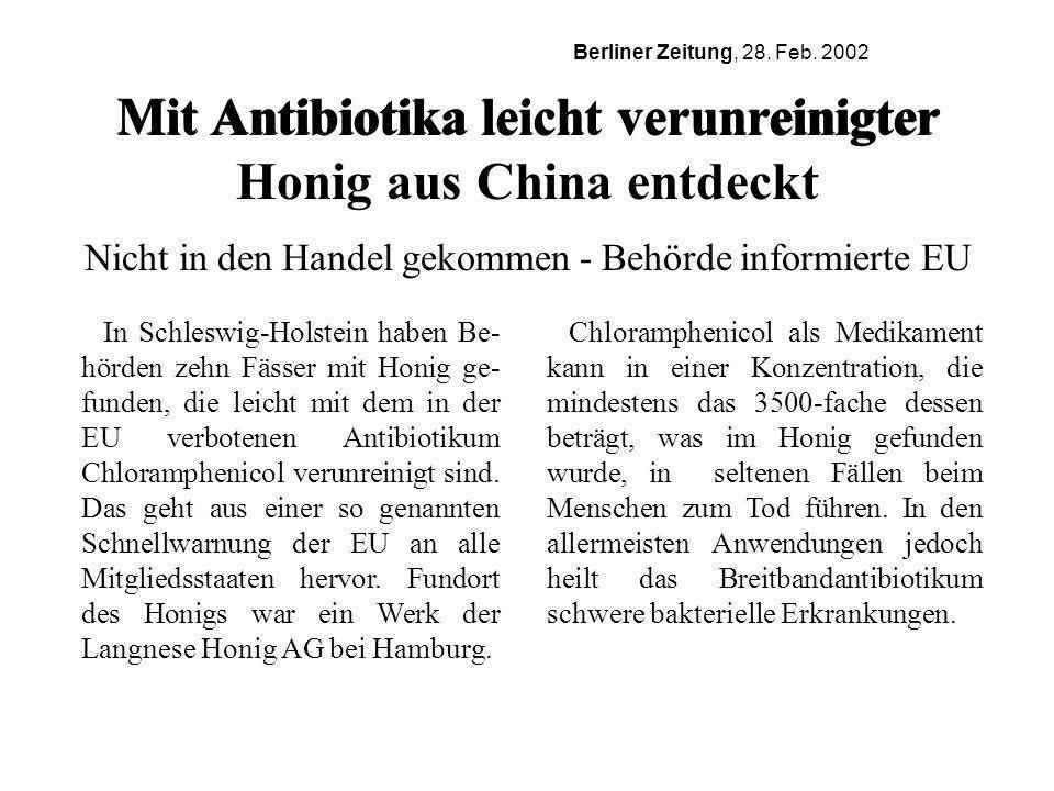 Mit Antibiotika leicht verunreinigter Honig aus China entdeckt Nicht in den Handel gekommen - Behörde informierte EU In Schleswig-Holstein haben Be- h
