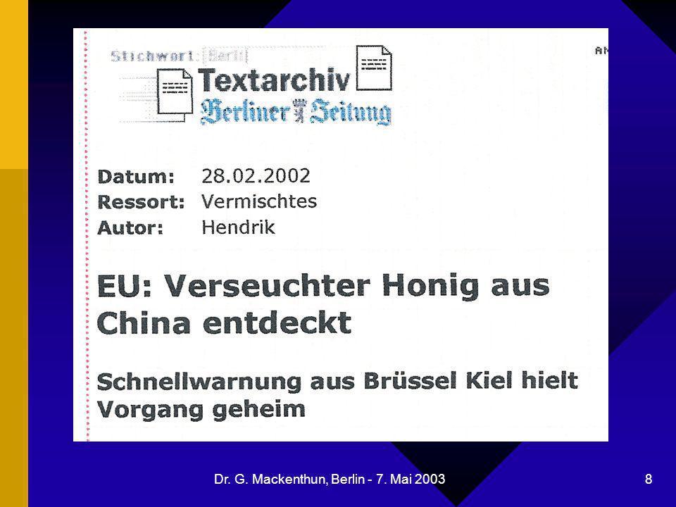 Dr. G. Mackenthun, Berlin - 7. Mai 2003 8 Verseuchter Honig aus China entdeckt