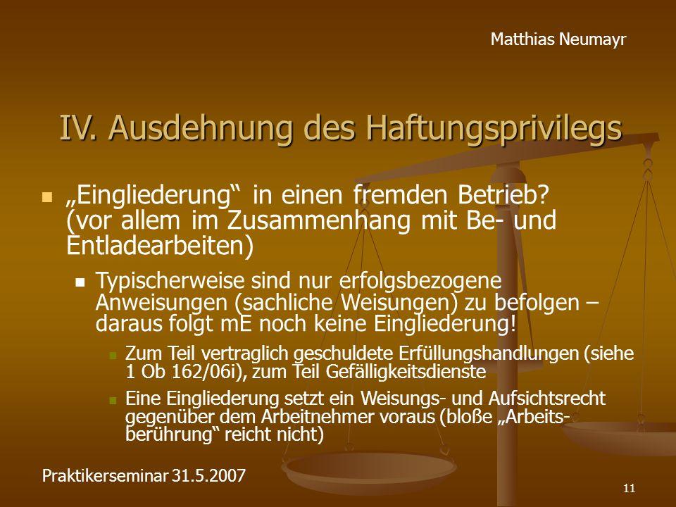 """11 Matthias Neumayr IV. Ausdehnung des Haftungsprivilegs """"Eingliederung"""" in einen fremden Betrieb? (vor allem im Zusammenhang mit Be- und Entladearbei"""