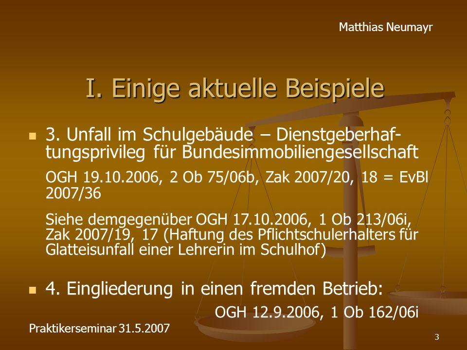 3 Matthias Neumayr I. Einige aktuelle Beispiele 3. Unfall im Schulgebäude – Dienstgeberhaf- tungsprivileg für Bundesimmobiliengesellschaft OGH 19.10.2