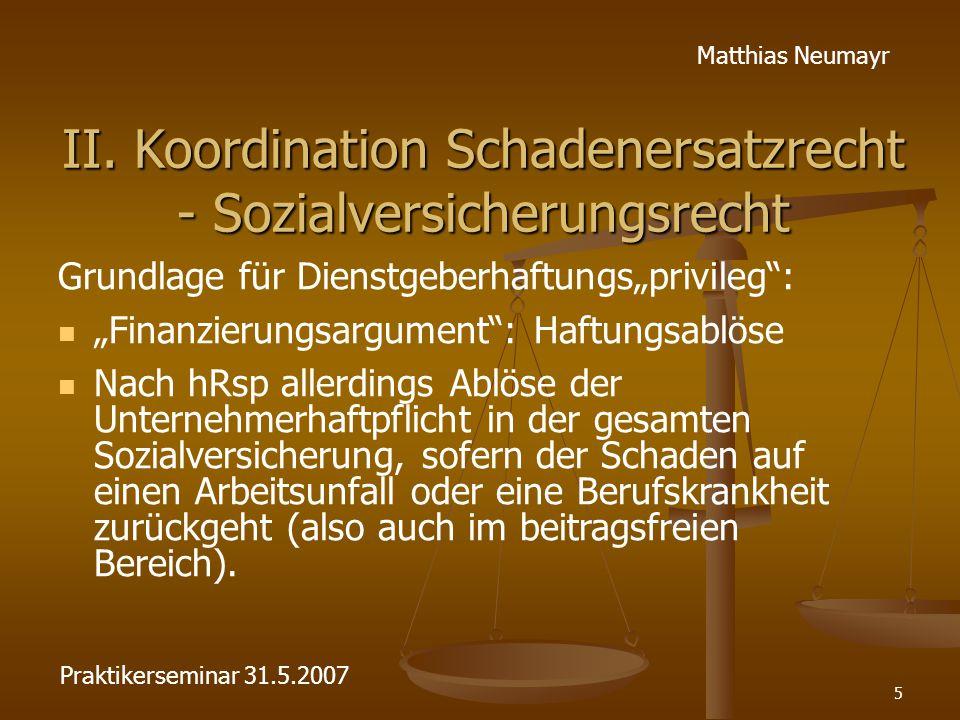 """5 Matthias Neumayr II. Koordination Schadenersatzrecht - Sozialversicherungsrecht Grundlage für Dienstgeberhaftungs""""privileg"""": """"Finanzierungsargument"""""""