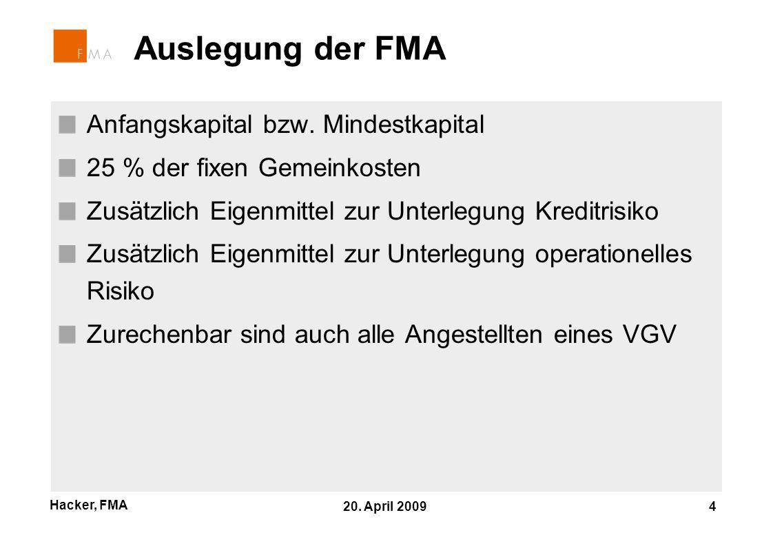 Hacker, FMA 20. April 2009 4 Auslegung der FMA Anfangskapital bzw.