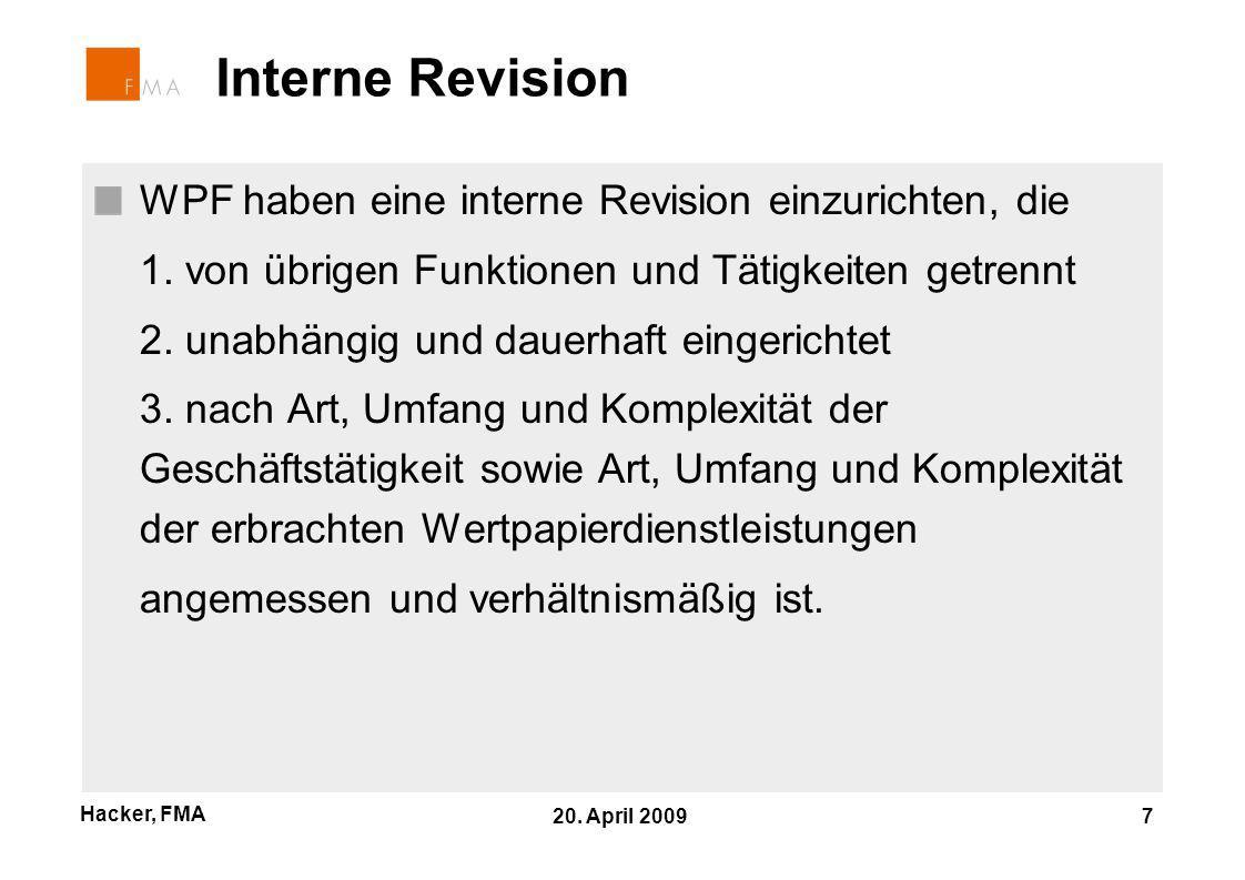 Hacker, FMA 20. April 2009 7 Interne Revision WPF haben eine interne Revision einzurichten, die 1.