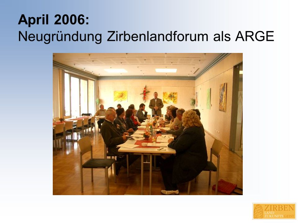 April 2006: Neugründung Zirbenlandforum als ARGE