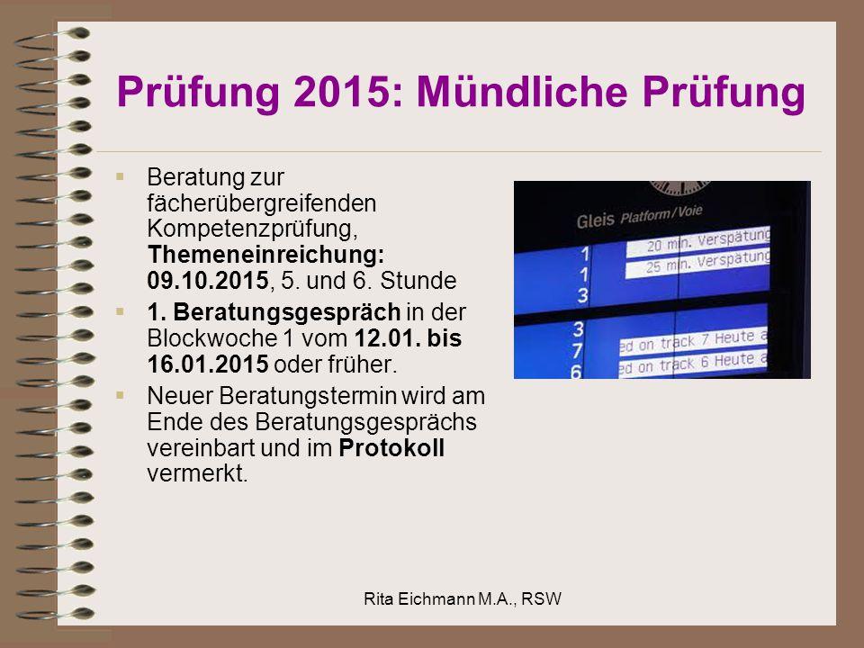 Prüfung 2015: Mündliche Prüfung  Beratung zur fächerübergreifenden Kompetenzprüfung, Themeneinreichung: 09.10.2015, 5.