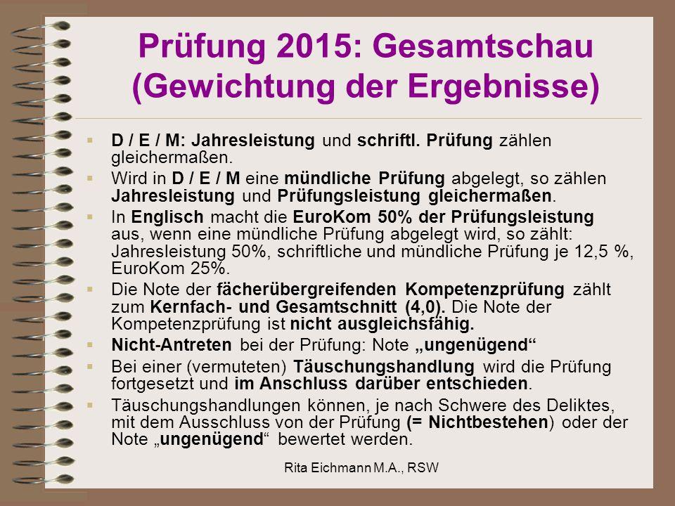 Prüfung 2015: Gesamtschau (Gewichtung der Ergebnisse)  D / E / M: Jahresleistung und schriftl.