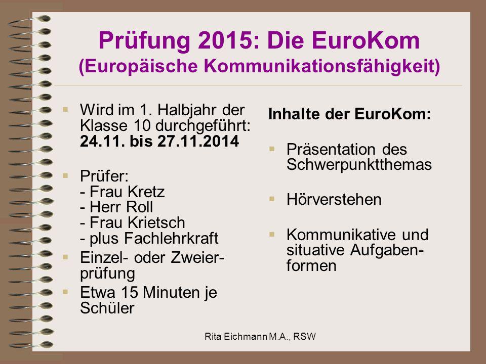 Prüfung 2015: Gesamtschau Rita Eichmann M.A., RSW