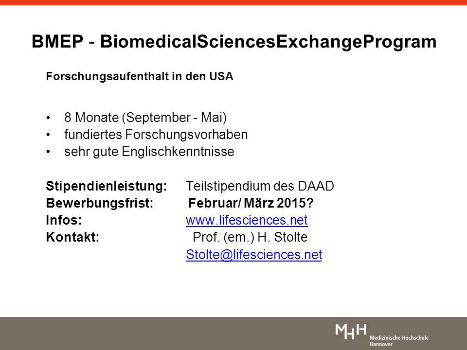 BMEP - BiomedicalSciencesExchangeProgram Forschungsaufenthalt in den USA 8 Monate (September - Mai) fundiertes Forschungsvorhaben sehr gute Englischke