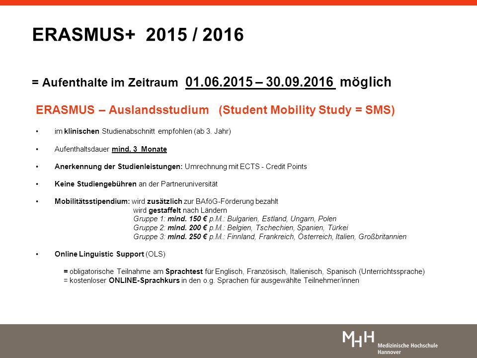 ERASMUS – Auslandsstudium (Student Mobility Study = SMS) im klinischen Studienabschnitt empfohlen (ab 3. Jahr) Aufenthaltsdauer mind. 3 Monate Anerken