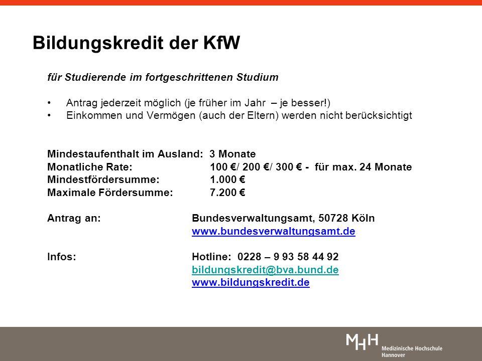 Bildungskredit der KfW für Studierende im fortgeschrittenen Studium Antrag jederzeit möglich (je früher im Jahr – je besser!) Einkommen und Vermögen (