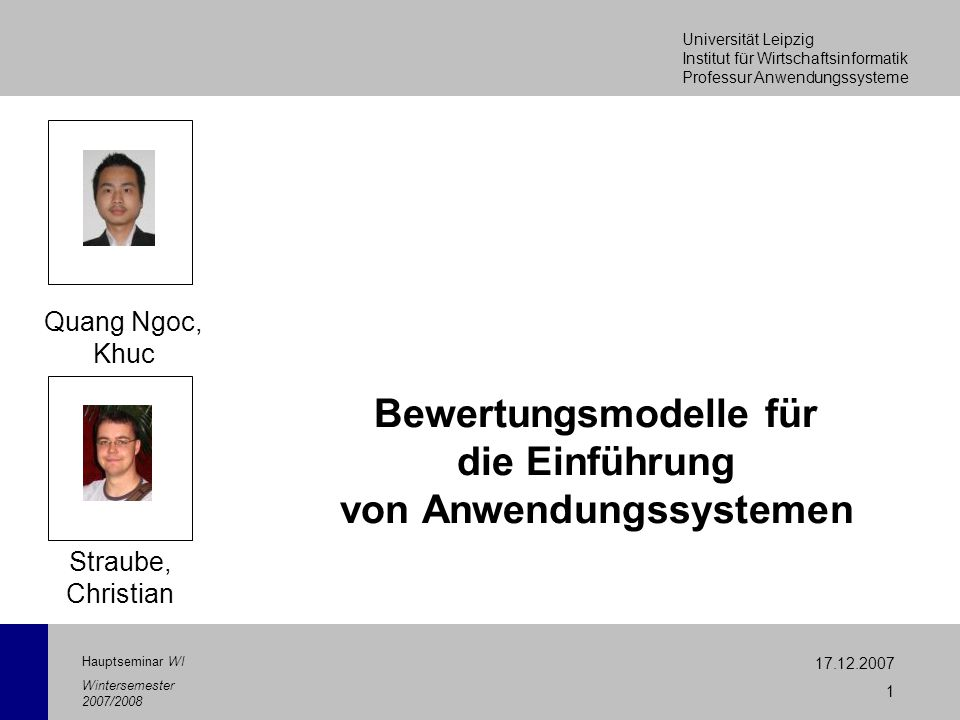 Universität Leipzig Institut für Wirtschaftsinformatik Professur Anwendungssysteme 17.12.2007 1 Hauptseminar WI Wintersemester 2007/2008 Bewertungsmod