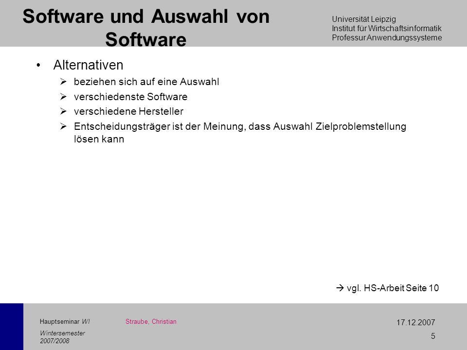 Universität Leipzig Institut für Wirtschaftsinformatik Professur Anwendungssysteme 17.12.2007 5 Hauptseminar WI Wintersemester 2007/2008 Software und
