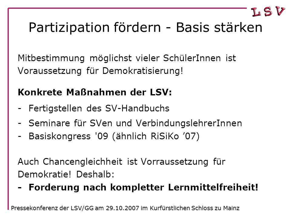 Partizipation fördern - Basis stärken Mitbestimmung möglichst vieler SchülerInnen ist Voraussetzung für Demokratisierung.
