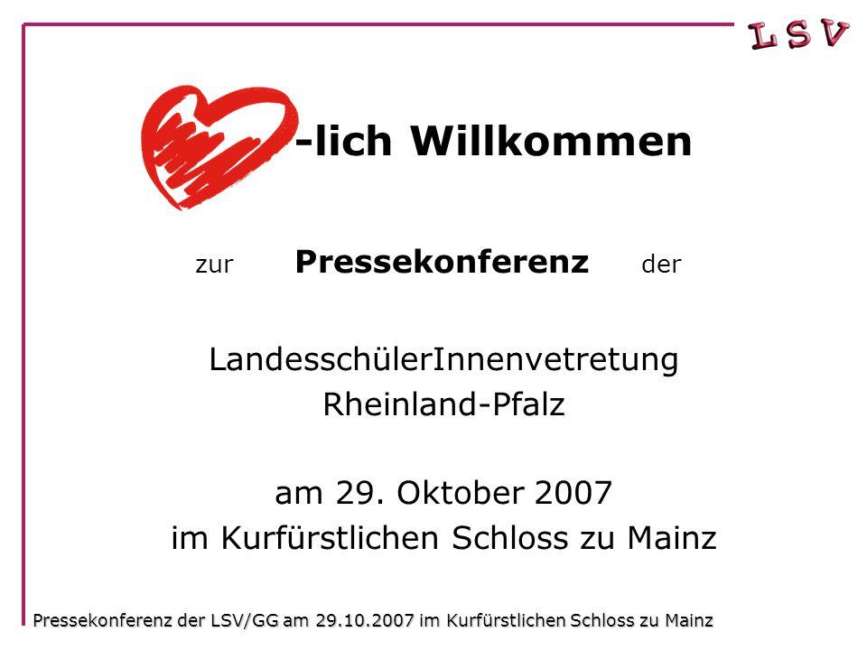 -lich Willkommen zur Pressekonferenz der LandesschülerInnenvetretung Rheinland-Pfalz 2 am 29.