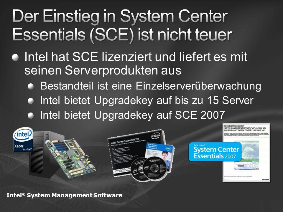 Intel hat SCE lizenziert und liefert es mit seinen Serverprodukten aus Bestandteil ist eine Einzelserverüberwachung Intel bietet Upgradekey auf bis zu 15 Server Intel bietet Upgradekey auf SCE 2007 Intel ® System Management Software