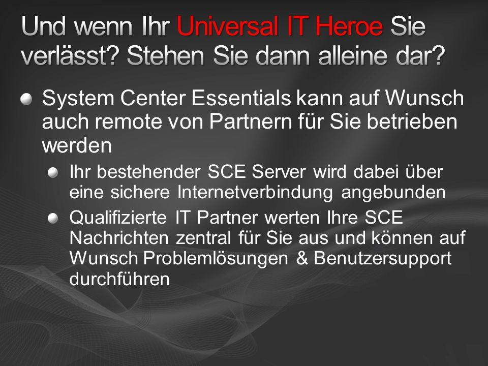 System Center Essentials kann auf Wunsch auch remote von Partnern für Sie betrieben werden Ihr bestehender SCE Server wird dabei über eine sichere Internetverbindung angebunden Qualifizierte IT Partner werten Ihre SCE Nachrichten zentral für Sie aus und können auf Wunsch Problemlösungen & Benutzersupport durchführen