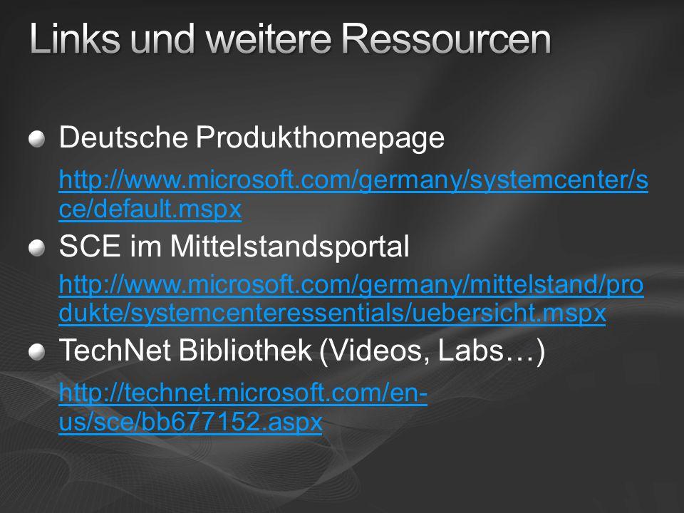 Deutsche Produkthomepage http://www.microsoft.com/germany/systemcenter/s ce/default.mspx SCE im Mittelstandsportal http://www.microsoft.com/germany/mittelstand/pro dukte/systemcenteressentials/uebersicht.mspx TechNet Bibliothek (Videos, Labs…) http://technet.microsoft.com/en- us/sce/bb677152.aspx