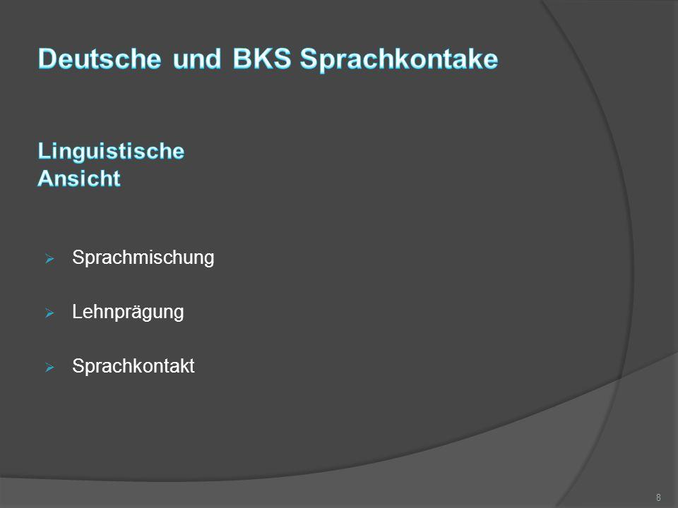  Sprachmischung  Lehnprägung  Sprachkontakt 8