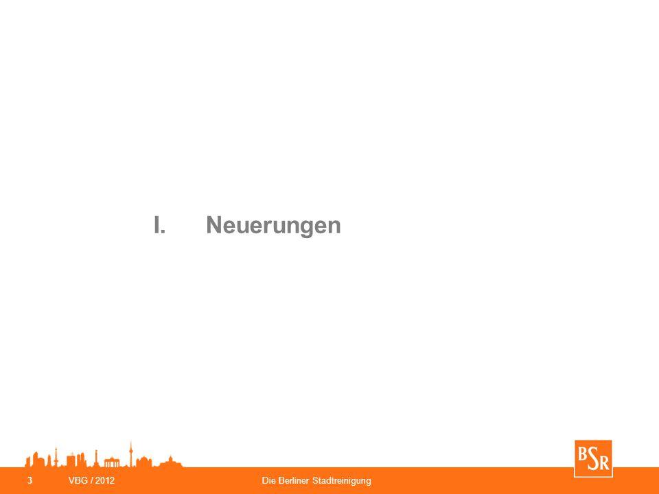 VBG / 2012Die Berliner Stadtreinigung 3 I.Neuerungen