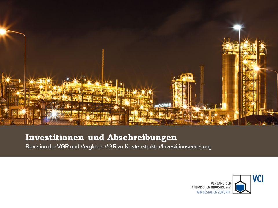 Investitionen und Abschreibungen Revision der VGR und Vergleich VGR zu Kostenstruktur/Investitionserhebung