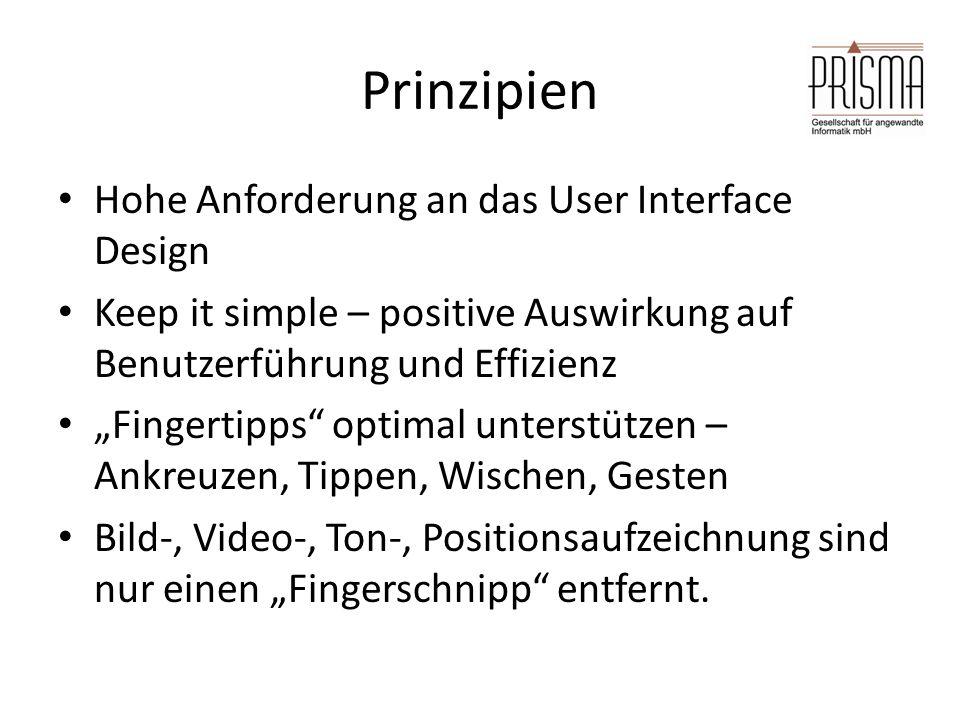 """Prinzipien Hohe Anforderung an das User Interface Design Keep it simple – positive Auswirkung auf Benutzerführung und Effizienz """"Fingertipps"""" optimal"""