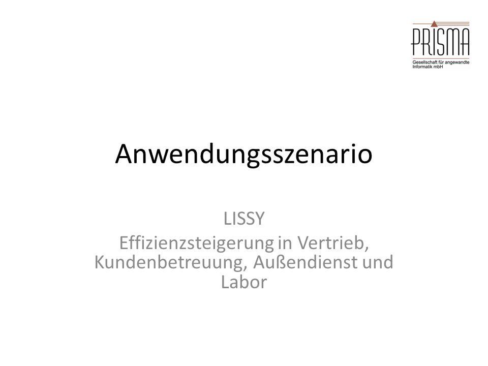Anwendungsszenario LISSY Effizienzsteigerung in Vertrieb, Kundenbetreuung, Außendienst und Labor